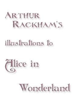 Arthur Rackham's Illustration to Alice in Wonderland by Lewis Carroll